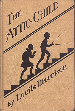 The Attic-Child: Morrison, Lucile