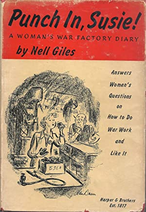 Punch In, Susie! A Woman's War Factory: Giles, Nell