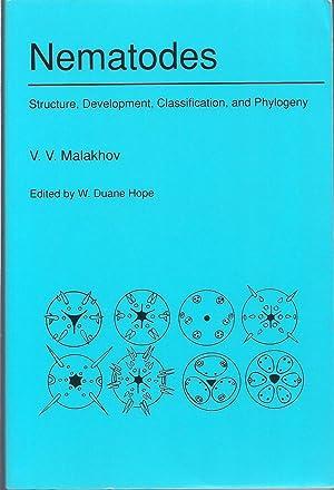 Nematodes: Structure, Development, Classification, and Phylogeny: Malakhov, V. V.