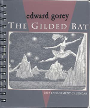 The Gilded Bat 2002 Engagement Calendar: Gorey, Edward