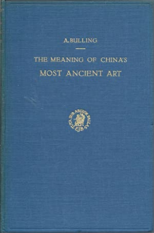 The Meaning of China's Most Ancient Art: Bulling, A.