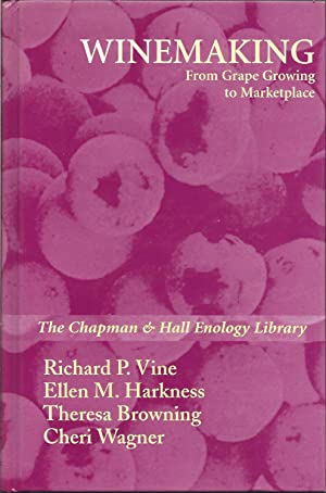 Winemaking: From Grape Growing to Marketplace (Chapman & Hall Enology Library)