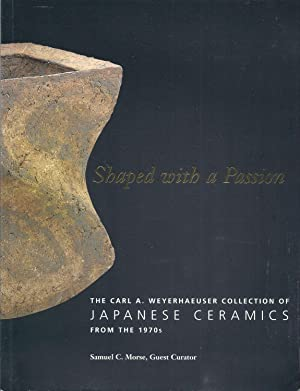 Shaped with a Passion The Carl A. Weyerhaeuser collection of Japanese Ceramics from the 1970s
