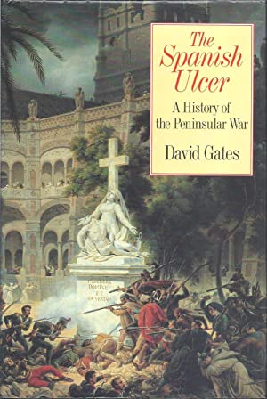 The Spanish Ulcer: A History of the: Gates, David