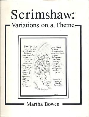 Scrimshaw Variations on a Theme: Bowen, Martha