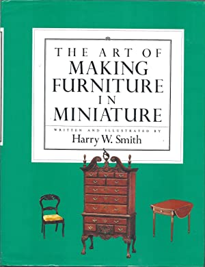 The Art of Making Furniture in Miniature
