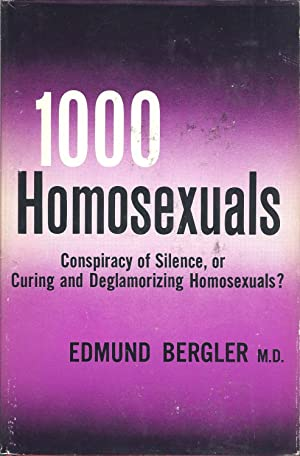 1000 Homosexuals Conspiracy of Silence, or Curing: Bergler, Edmund M.D.