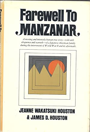Farewell to Manzanar;: A true story of: Jeanne Wakatsuki Houston