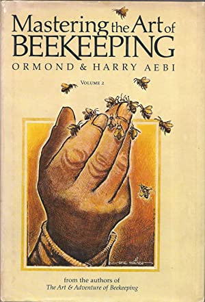 Mastering the Art of Beekeeping: Aebi, Ormond &