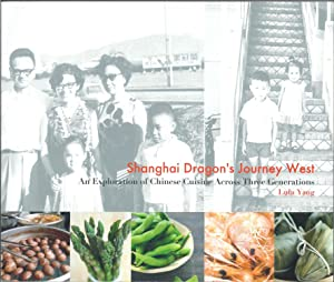 Shanghai Dragon's Journey West - an Exploration of Chinese Cuisine Across Three Generations