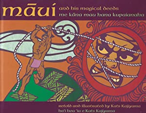 Maui and His Magical Deeds (The Maile collection) (English and Hawaiian Edition)