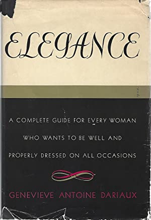 Elegance A Complete Guide for Every Woman Who Wants to Be Well and Properly Dressed on all Occasions