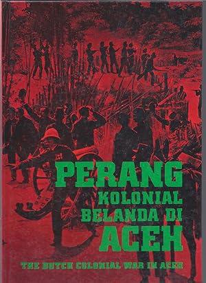 Perang Kolonial Belanda Di Aceh:The Dutch Colonial