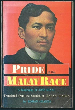 Pride of the Malay Race: A Biography: Palma, Rafael, and
