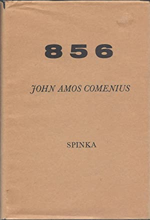 John Amos Comenius: That Incomparable Moravian: Spinka, Matthew