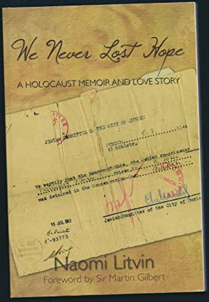 We Never Lost Hope: A Holocaust Memoir: Gilbert, Martin