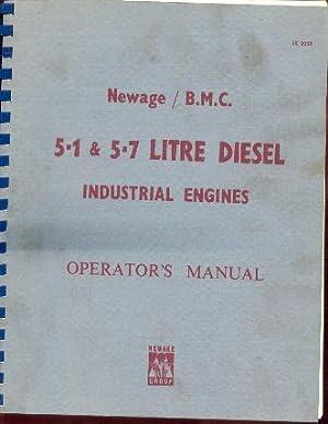 NEWAGE / B.M.C. 5.1 & 5.7 LITRE DIESEL INDUSTRIAL ENGINE OPERATOR'S MANUAL (SK 9052)