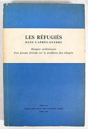 Les Refugies dans l'Apres-Guerre. Rapport Preliminaire d'un: Jacques Vernant; G.