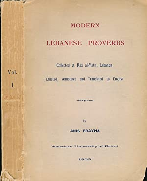 Modern Lebanese Proverbs *Volume ONE ONLY* Collected: Frayha, Anis