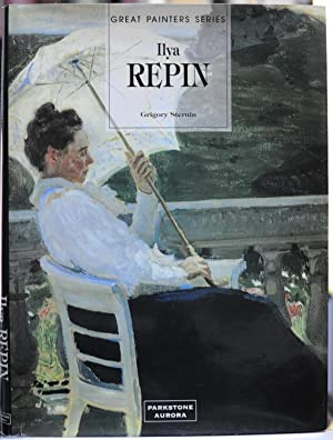 Ilya Repin (Great Painters Series: Gregori Sternin and