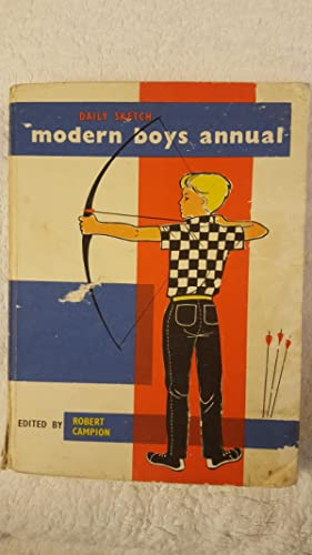 Daily Sketch modern boys annual: Campion, Robert