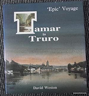 Epic Voyage Tamar to Truro ( TX): David Weston