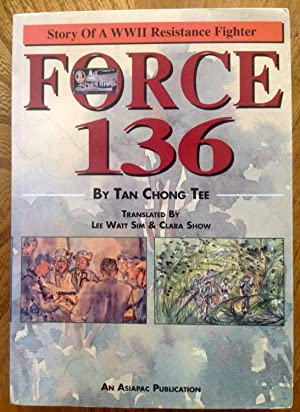 Force 136: Story of a WWII resistance: Chong Tee Tan