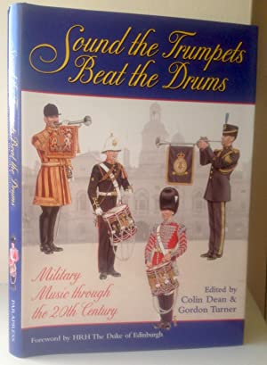 Sound the Trumpets, Beat the Drums: Military: Colin Dean,Gordon Turner