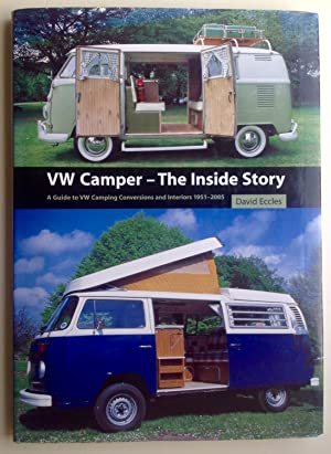 VW Camper, The Inside Story: A Guide: David Eccles