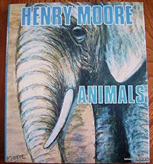Henry Moore _ Animals (TL): Moore, Henry