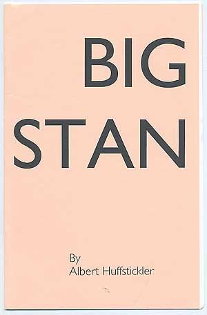 Big Stan HUFFSTICKLER, Albert Fine