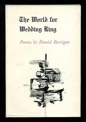 The_World_for_Wedding_Ring_BERRIGAN,_S.J.,_Daniel_[Fine]_[Hardcover]
