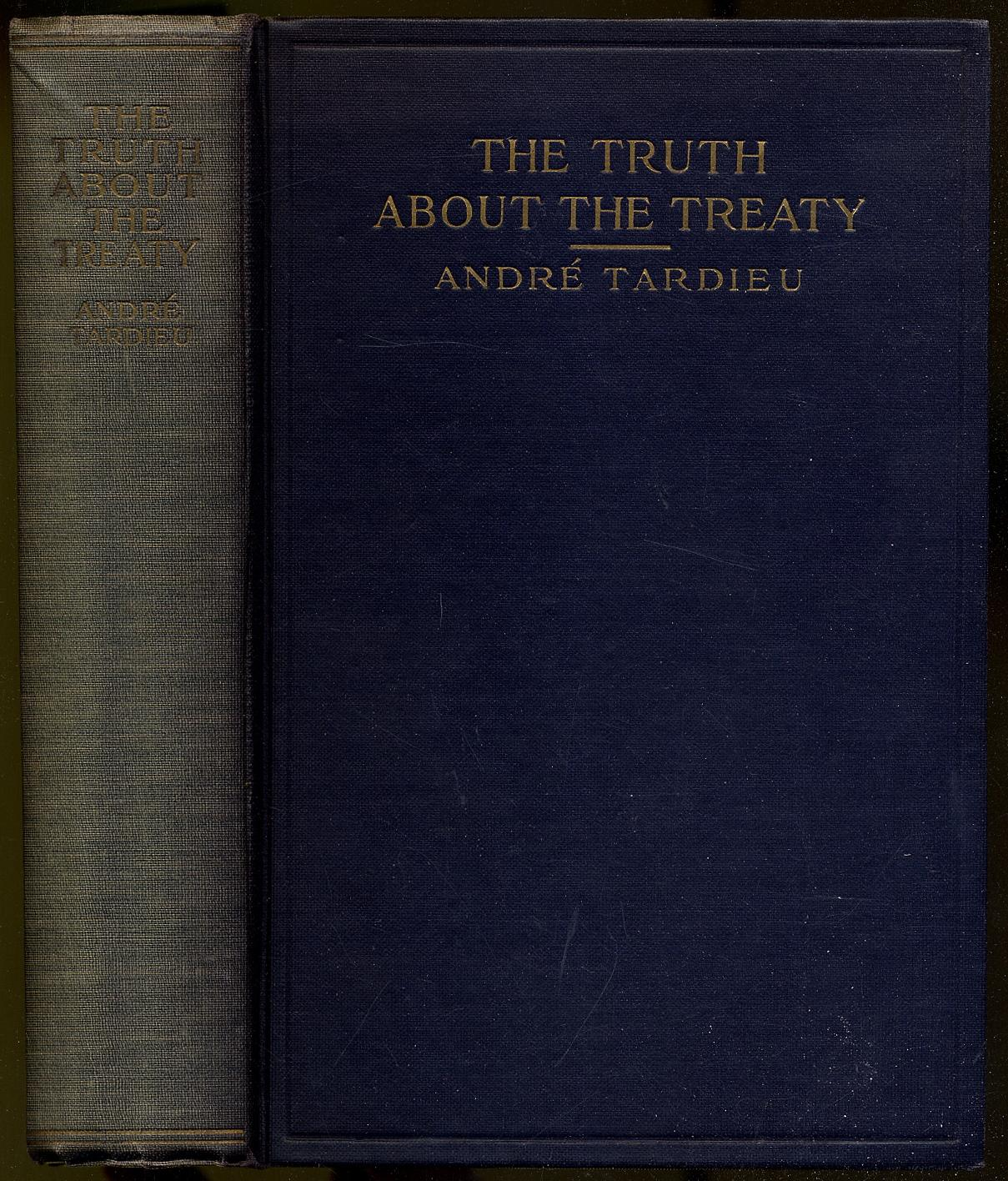 The Truth About the Treaty TARDIEU, Andre