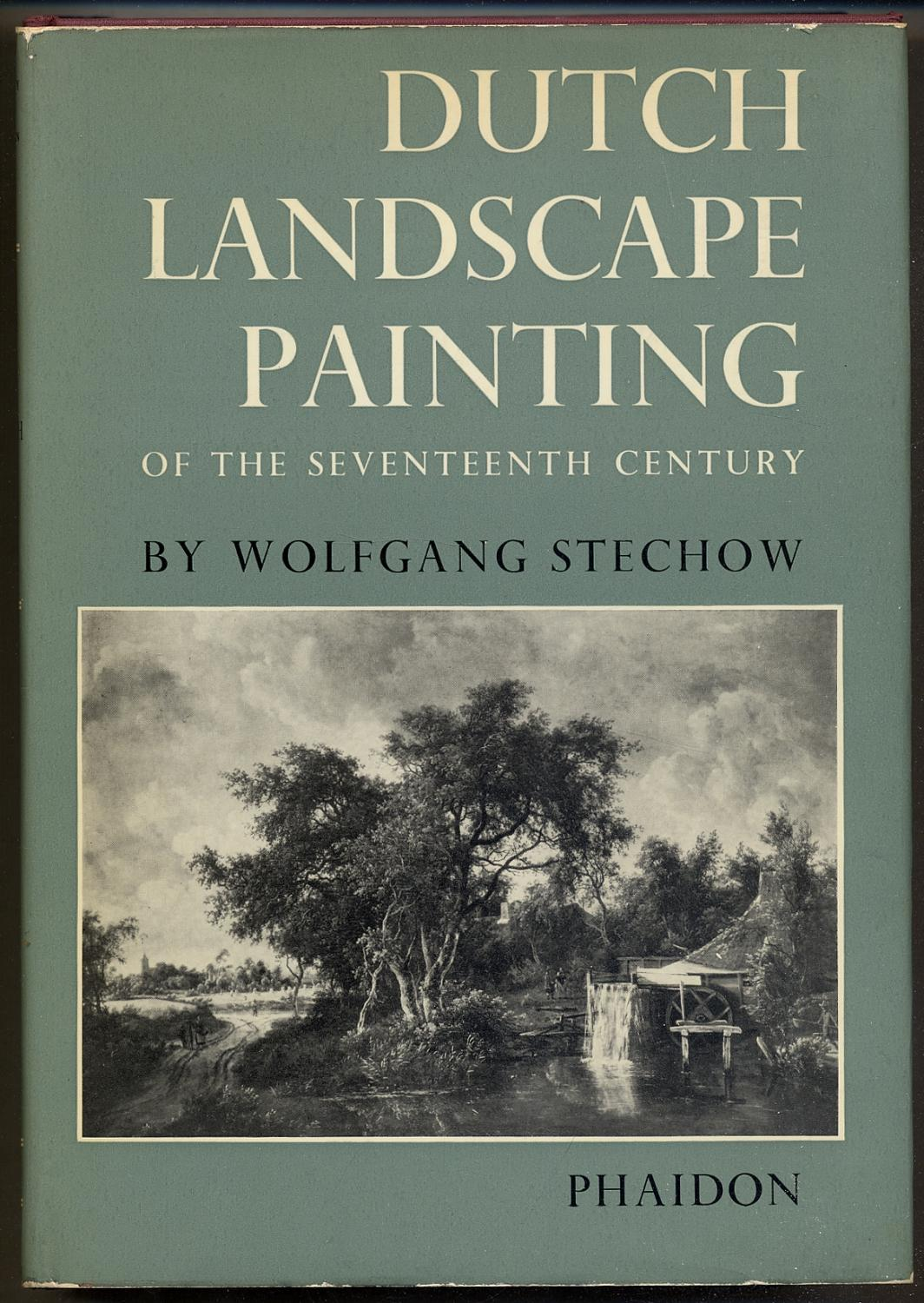 Dutch Landscape Painting of the Seventeenth Century: STECHOW, Wolfgang