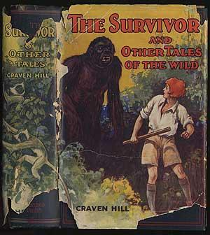 The Survivor and Other Tales of the Wild HILL, Craven