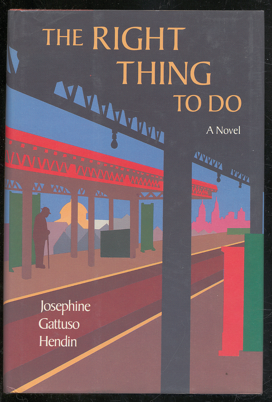 The Right Thing to Do HENDIN, Josephine Gattuso