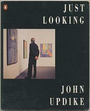 Just Looking: Essays on Art UPDIKE, John