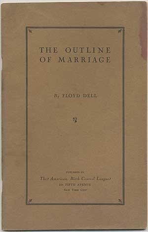 The Outline of Marriage DELL, Floyd First edition. Octavo. 63, [1]pp. Printed brown wrappers. Dampstain tidemark in upper right corner barely touching any text, else a sound and very goo