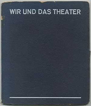 Wir und das Theater. Ein Schauspielerbilderbuch - FIRNER, Walter