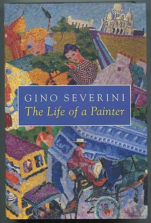 The Life of a Painter - SEVERINI, Gino