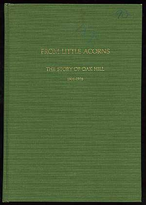 From Little Acorns: The Story Of Oak Hill Hosmer, Howard C. Very Good