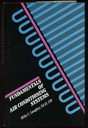 Fundamentals of Air Conditioning Systems LANGLEY, Billy C.