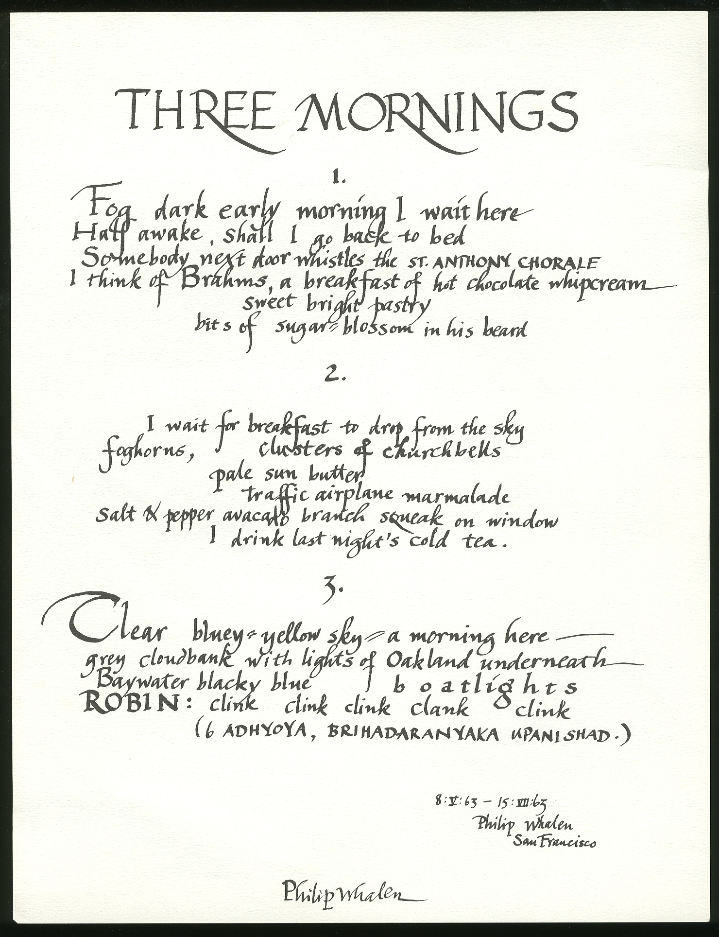 Three Mornings WHALEN, Philip Fine First edition. Broadside. Approximately 9.5  x 12.5 . Fine. One of 300 copies Signed by Whalen.