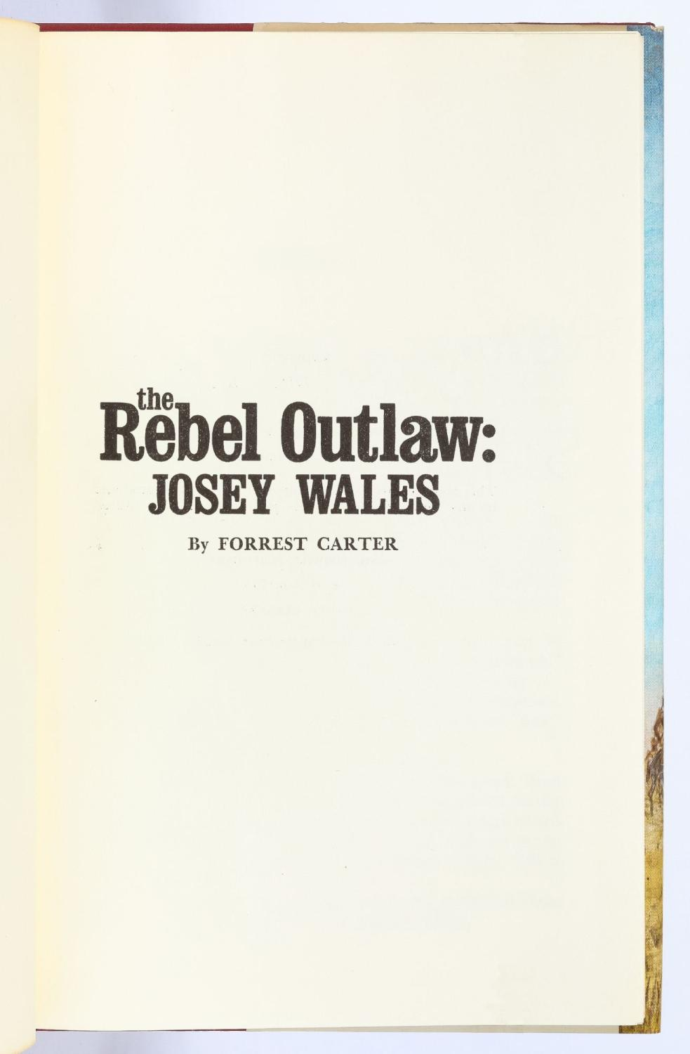 The Rebel Outlaw: Josey Wales