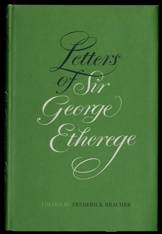 Letters of Sir George Etherege: BRACHER, Frederick