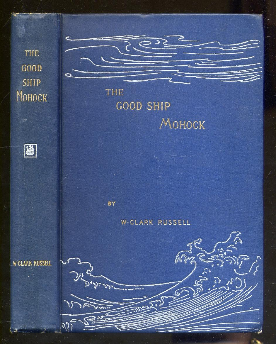 The Good Ship Mohock RUSSELL, W. Clark Near Fine
