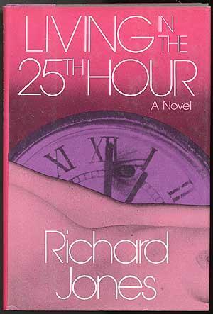 Living in the 25th Hour: JONES, Richard