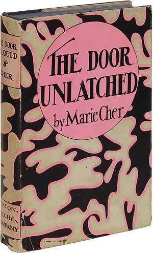 The Door Unlatched CHER Marie & The Door Unlatched by CHER Marie: Minton Balch u0026 Company New York ...