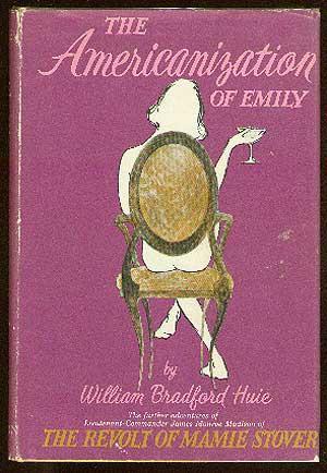 The Americanization of Emily HUIE, William Bradford