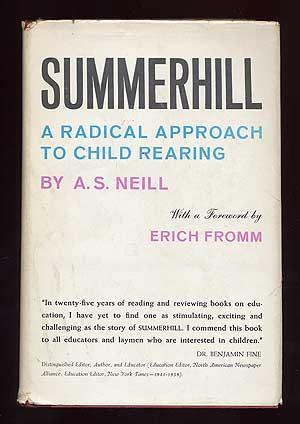 Summerhill: A Radical Approach to Child Rearing: NEILL, A.S.